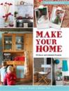 Make Your Home - 75 Decor and Lifestyle Projects