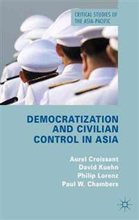 Democratization and Civilian Control in Asia