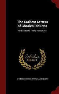 The Earliest Letters of Charles Dickens