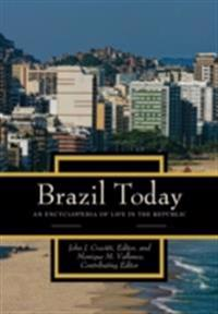 Brazil Today: An Encyclopedia of Life in the Republic