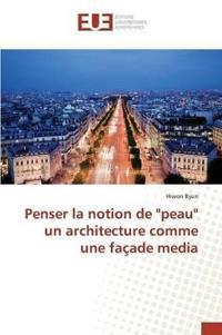 "Penser La Notion de ""peau"" Un Architecture Comme Une Fa�ade Media"