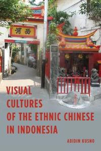 Visual Cultures of the Ethnic Chinese in Indonesia