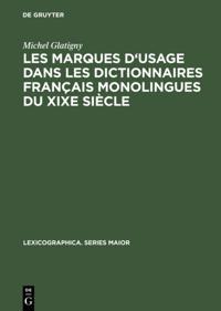 Les marques d'usage dans les dictionnaires francais monolingues du XIXe siecle