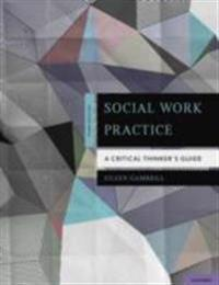 Social Work Practice: A Critical Thinkers Guide