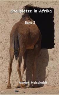 Stellplatze in Afrika - Band 2: Band 2