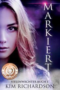 Markiert, Seelenwachter, Buch 1