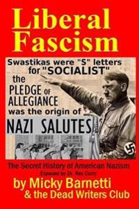 "Liberal Fascism: The Secret History of American Nazism Exposed by Dr. Rex Curry: Swastikas = ""S"" Letters for ""Socialist""; Nazi Salutes"