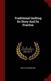 Traditional Quilting Its Story and Its Practice