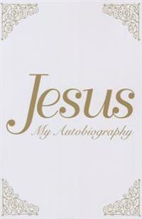 Jesus: My Autobiography