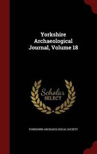 Yorkshire Archaeological Journal; Volume 18