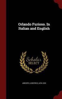 Orlando Furioso. in Italian and English