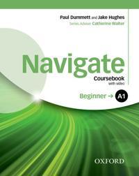 Navigate: A1 Beginner: Coursebook, e-Book and Oxford Online Skills Program