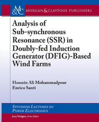 Analysis of Sub-synchronous Resonance (SSR) in Doubly-fed Induction Generator (DFIG)-Based Wind Farms