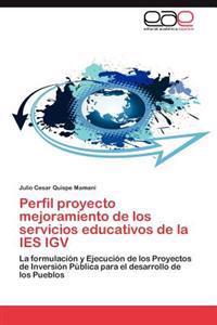 Perfil Proyecto Mejoramiento de Los Servicios Educativos de la Ies Igv