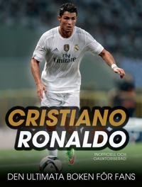 Cristiano Ronaldo : den ultimata boken för fans