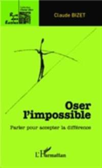 Oser l'impossible