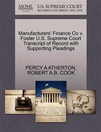 Manufacturers' Finance Co V. Foster U.S. Supreme Court Transcript of Record with Supporting Pleadings