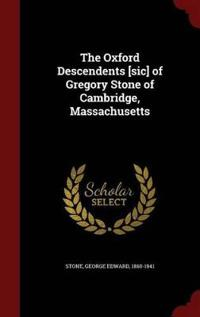 The Oxford Descendents [Sic] of Gregory Stone of Cambridge, Massachusetts