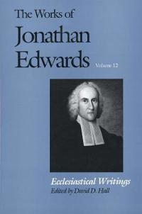 The Works of Jonathan Edwards, Vol. 12