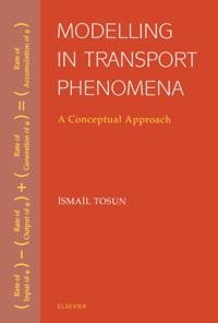Modelling in Transport Phenomena