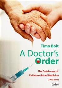 A Doctor's Order: The Dutch Case of Evidence-Based Medicine (1970-2015)