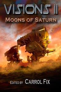 Visions II: Moons of Saturn