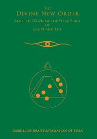 The Divine New Order and the Dawn of the First Stage of Light and Life