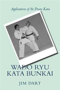 Wado Ryu Kata Bunkai: Applications of the Pinan Kata