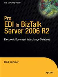 Pro EDI in BizTalk Server 2006 R2: Electronic Document Interchange Solutions