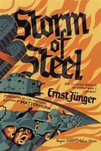 Storm of Steel: The Classic Memoir of World War I Combat