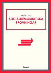 Socialdemokratiska prövningar : 25 texter från min blogg, 2011-2015