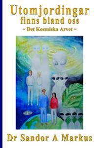 Utomjordingar finns bland oss : det kosmiska arvet