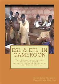 ESL & Efl in Cameroon: The Competence-Based Approach (CBA) Instructional Management and Mechanics