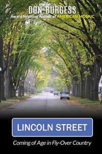 Lincoln Street: Coming of Age in Fly-Over Country