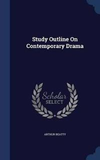 Study Outline on Contemporary Drama