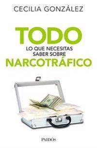Todo Lo Que Necesitas Saber Sobre Narcotrafico