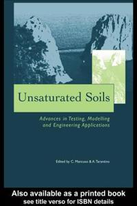 Unsaturated Soils Advances in Testing, Modelling And Engineering Applications Proceedings of the Second International Workshop on Unsaturated Soils, 23-25 June 2004, Anacapri, Italy