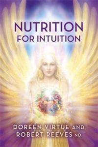 Nutrition for Intuition - Doreen Virtue  Robert Reeves - pocket (9781781806715)     Bokhandel