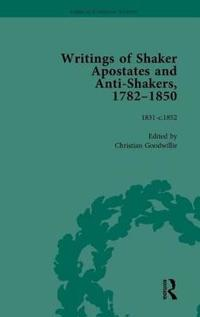 Writings of Shaker Apostates and Anti-shakers 1782-1850