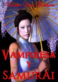 Vampiresa Y Samurai:  Espadas Y Colmillos