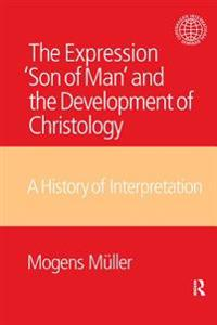 Expression Son of Man and the Development of Christology