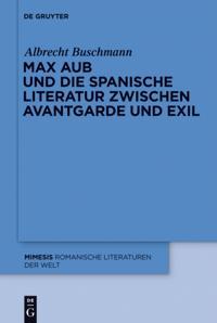 Max Aub und die spanische Literatur zwischen Avantgarde und Exil