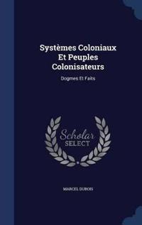 Systemes Coloniaux Et Peuples Colonisateurs