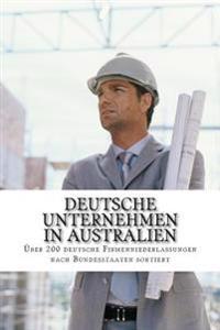 Deutsche Unternehmen in Australien: Über 200 Deutsche Firmenniederlassungen Nach Bundesstaaten Sortiert