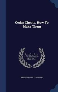 Cedar Chests, How to Make Them