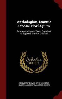 Anthologion. Ioannis Stobaei Florilegium