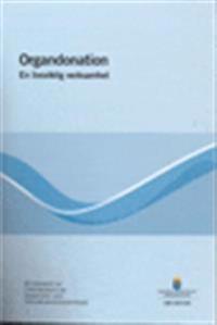 Organdonation. SOU 2015:84. En livsviktig verksamhet : Betänkande från Utredningen om donations- och transplantationsfrågor