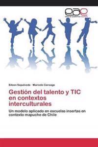 Gestion del Talento y Tic En Contextos Interculturales