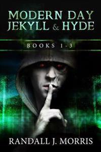 Modern Day Jekyll & Hyde: Books 1-3
