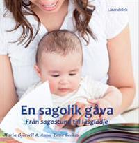 En sagolik gåva : från sagostund till läsglädje